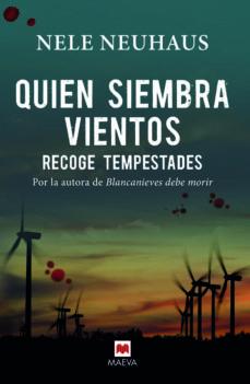Rapidshare search gratis descargar ebook QUIEN SIEMBRA VIENTOS RECOGE TEMPESTADES PDB CHM (Spanish Edition) 9788416363261 de NELE NEUHAUS