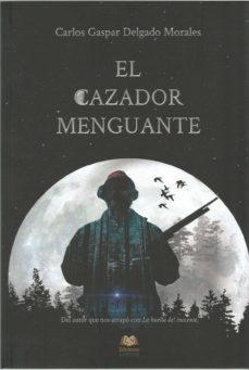 Descargar libros completos en línea EL CAZADOR MENGUANTE 9788416366361 MOBI PDB ePub (Spanish Edition)