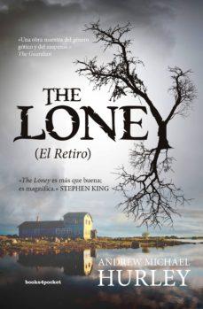 Los mejores libros electrónicos descargados THE LONEY (EL RETIRO) 9788416622061  de ANDREW MICHAEL HURLEY en español