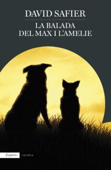 Ebook descargar archivos txt LA BALADA DEL MAX I L AMELIE de DAVID SAFIER 9788417016661