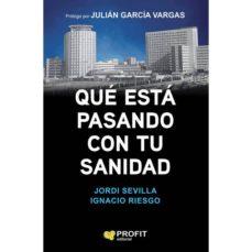 Libros de audio mp3 gratis para descargar QUE ESTA PASANDO CON TU SANIDAD 9788417209261  de JORDI SEVILLA, IGNACIO RIESGO in Spanish