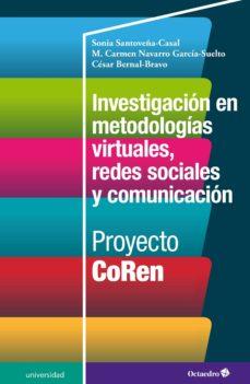 investigación en metodologías virtuales, redes sociales y comunicación (ebook)-sonia maria santoveña casal-m. carmen navarro garcia-suelto-cesar bernal bravo-9788417667061