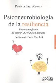 Descarga gratuita de prueba de libros electrónicos PSICONEUROBIOLOGIA DE LA RESILIENCIA: UNA NUEVA FORMA DE PENSAR L A CONDICION HUMANA 9788417835361