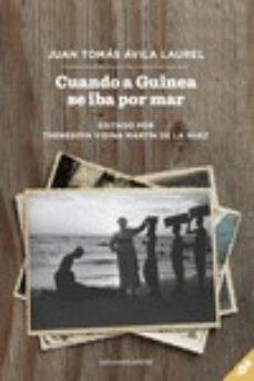 Descarga gratuita de libros de audio en alemán. CUANDO A GUINEA SE IBA POR MAR de JUAN TOMAS AVILA LAUREL