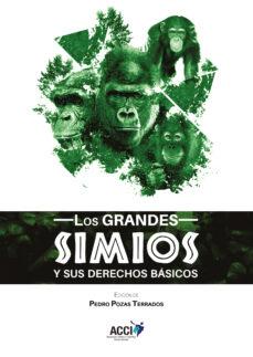 Descargas de libros electrónicos para móviles LOS GRANDES SIMIOS Y SUS DERECHOS BÁSICOS de PEDRO POZAS TERRADOS (Literatura española) 9788417867461