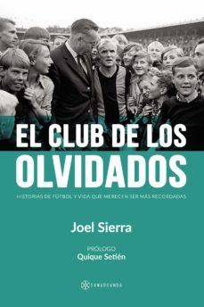 El Club De Los Olvidados De Joel Sierra Casa Del Libro