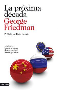 la proxima decada-george friedman-9788423344161