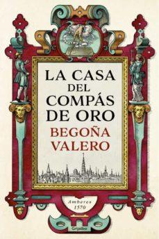 Descargar libros electrónicos deutsch epub LA CASA DEL COMPAS DE ORO  de BEGOÑA VALERO 9788425354861 (Literatura española)