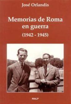 memorias de roma en guerra (1942-1945) (2ª ed.)-jose orlandis-9788432129261