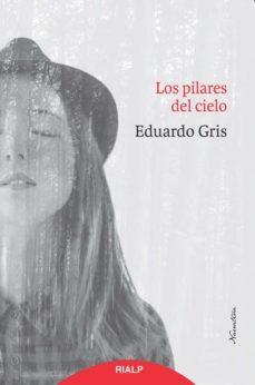 Descarga de libros audibles de Amazon LOS PILARES DEL CIELO 9788432150661 iBook FB2 PDB de EDUARDO GRIS en español