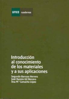 Descargar INTRODUCCION AL CONOCIMIENTO DE LOS MATERIALES Y A SUS APLICACION ES gratis pdf - leer online