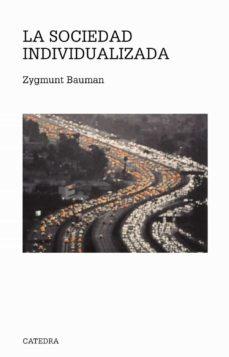 la sociedad individualizada-zygmunt bauman-9788437619361