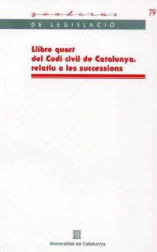 Followusmedia.es Llibre Quart Del Codi Civil De Catalunya, Relatiu A Les Successio Ns Image