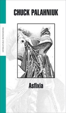 Descarga de manual de datos de cálculos electrónicos ASFIXIA 9788439708261 de CHUCK PALAHNIUK