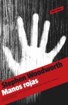 Libros de audio gratis para descargar uk MANOS ROJAS de STEPHEN WOODWORTH 9788439722861 (Spanish Edition)