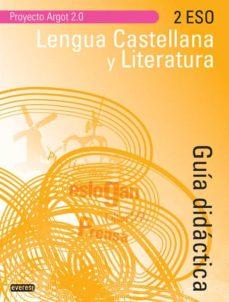 Valentifaineros20015.es Lengua Y Literatura 2º Eso Guia Didactica Argot 2.0 Image