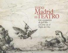 Descargar TODO MADRID ES TEATRO gratis pdf - leer online
