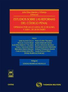 Encuentroelemadrid.es Estudios Sobre Las Reformas Del Codigo Penal (Operadas Por Las Lo 5/2010, De 22 De Junio Y 3/2011, De 28 De Enero) Image
