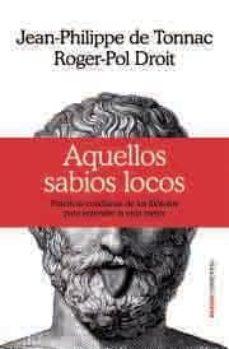 Chapultepecuno.mx Aquellos Sabios Locos: Practicas Cotidianas De Los Filosofos Para Entender La Vida Mejor Image