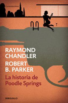 Los mejores libros electrónicos descargados LA HISTORIA DE POODLE SPRINGS in Spanish  de RAYMOND CHANDLER, ROBERT PARKER