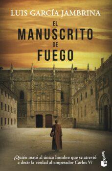 Descarga gratuita de libros de texto en línea EL MANUSCRITO DE FUEGO in Spanish de LUIS GARCIA JAMBRINA