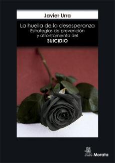 Bressoamisuradi.it La Huella De La Desesperanza. Estrategias De Prevención Y Afronta Miento Del Suicidio Image