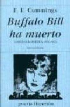 Descargas de libros para iphones BUFFALO BILL HA MUERTO: ANTOLOGIA POETICA, 1915-1961 MOBI ePub FB2 de E.E. CUMMINGS
