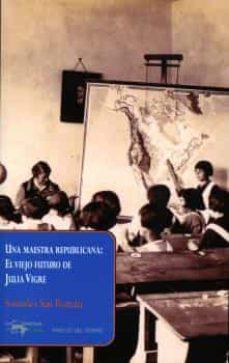 Mrnice.mx Una Maestra Republicana: El Viejo Futuro De Julia Image