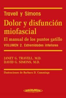 Servicio de descarga de libros. DOLOR Y DISFUNCION MIOFASCIAL: EL MANUAL DE LOS PUNTOS GATILLO (V OL. 2): EXTREMIDADES INFERIORES