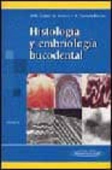 Chapultepecuno.mx Histologia Y Embriologia Bucodental (2ª Ed.): Bases Estructurales De La Patologia, El Diagnostico, La Terapeutica Y La Prevencion Odontologica Image