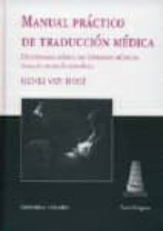 Libros en ingles descarga gratuita pdf MANUAL PRACTICO DE TRADUCCION MEDICA: DICCIONARIO BASICO DE TERMI NOS MEDICOS (EDICION TRILINGÜE INGLES-FRANCES-ESPAÑOL) 9788481519761
