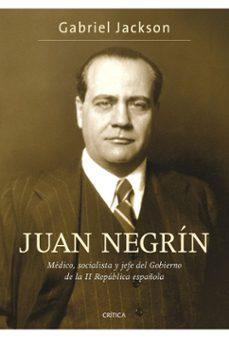 Garumclubgourmet.es Juan Negrin: Medico, Socialista Y Primer Ministro De La Republica En Guerra Image