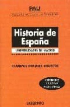 Costosdelaimpunidad.mx Pruebas Acceso Universidad: Historia De España Universidades De M Adrid. Examenes Ofiales Resueltos Image