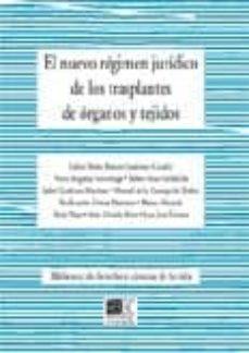 Ebook epub ita descarga gratuita EL NUEVO REGIMEN JURIDICO DE LOS TRASPLANTES DE ORGANOS Y TEJIDOS in Spanish 9788487708961 de CARLOS Mª (COORD.) ROMEO CASABONA