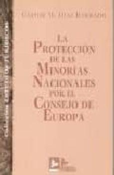 la proteccion de las minorias nacionales por el consejo de europa-castor m. diaz barrado-9788489493261
