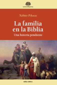 la familia en la biblia-xabier pikaza-9788490730461