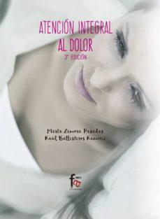 Descargas gratuitas de libros electrónicos para móviles. ATENCIÓN INTEGRAL AL DOLOR 3ª ED. de MARTA ZAMORA PASADAS