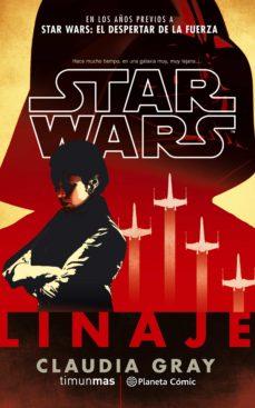 Ebook descargas gratuitas en formato pdf STAR WARS LINAJE (NOVELA) 9788491461661 RTF de CLAUDIA GRAY in Spanish