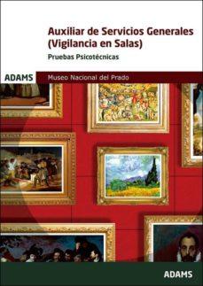 auxiliar de servicios generales (vigilancia de salas): museo nacional del prado: pruebas selectivas-9788491474661