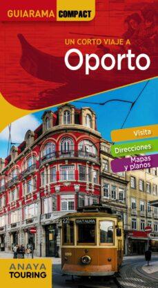 oporto 2018 (2ª ed.) (guiarama compact)-alex tarradellas gordo-rita susana de oliveira custodio-9788491580461