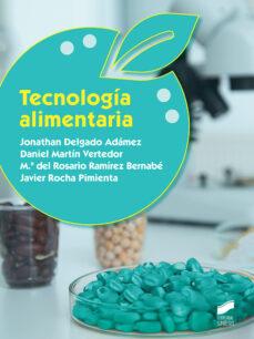 Descargas gratuitas para bookworm TECNOLOGIA ALIMENTARIA  en español 9788491712961 de JONATHAN DELGADO