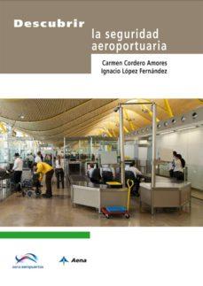 descubrir la seguridad aeroportuaria-carmen cordero-9788492499861