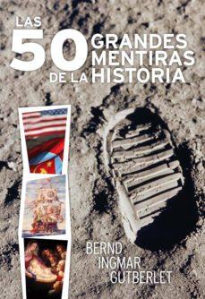 las 50 grandes mentiras de la historia (ebook)-b ingmar gutberlet-9788492567461