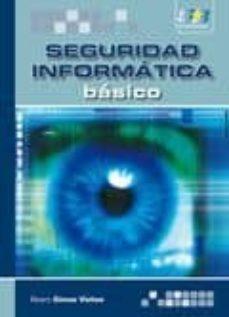 Descargar SEGURIDAD INFORMATICA: BASICO gratis pdf - leer online
