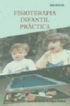 Lee libros nuevos en línea gratis sin descargar FISIOTERAPIA INFANTIL PRACTICA de MARIA DEL CARMEN RODRIGUEZ CARDONA 9788493408961 en español