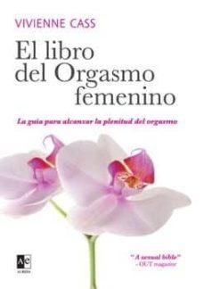 Viamistica.es El Libro Del Orgasmo Femenino: La Guia Para Alcanzar La Plenitud Del Orgasmo Image