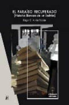 Descarga de libros electrónicos pda EL PARAISO RECUPERADO: HISTORIA LIBRESCA DE UN LADRON