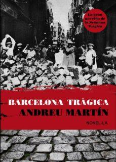 Libros descargables en pdf gratis. BARCELONA TRAGICA 9788493660161