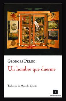 Libro electrónico gratuito para descargar UN HOMBRE QUE DUERME  de GEORGES PEREC (Literatura española) 9788493711061