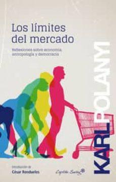 los limites del mercado: reflexiones sobre economia, antropologia y democracia-karl polanyi-9788494221361
